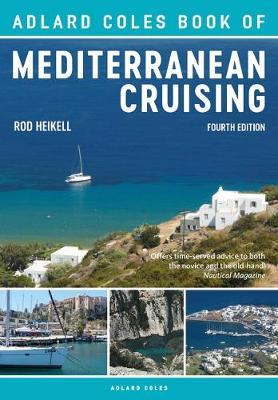 The Adlard Coles Book of Mediterranean Cruising by Rod Heikell image