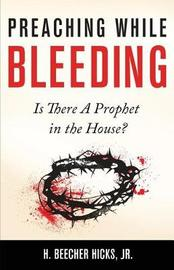 Preaching While Bleeding by H Beecher Hicks Jr image