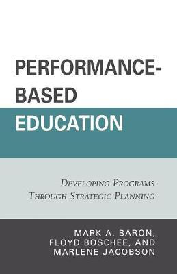 Performance-Based Education by Mark A. Baron