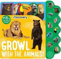 Discovery: Growl with the Animals! by Editors Of Silver Dolphin Books