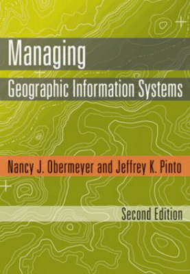 Managing Geographic Information Systems by Nancy J. Obermeyer image