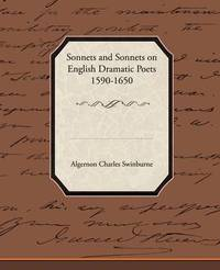 Sonnets and Sonnets on English Dramatic Poets 1590-1650 by Algernon Charles Swinburne image