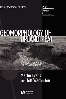Geomorphology of Upland Peat by Martin Evans