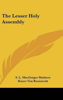 The Lesser Holy Assembly by S.L. MacGregor Mathers