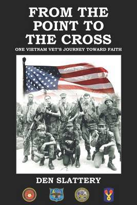From the Point to the Cross by Den Slattery