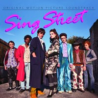 Sing Street - Original Motion Picture Soundtrack