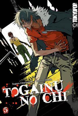 Togainu No Chi: v. 5 by Suguro Chayamachi