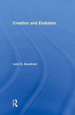 Creation and Evolution by Lenn E Goodman