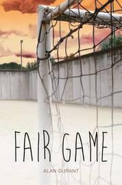 Fair Game by Alan Durant