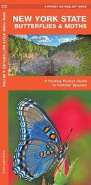 New York State Butterflies & Moths : An Introduction to Familiar Species by Senior Consultant James Kavanagh (Senior Consultant, Oxera Oxera Oxera)
