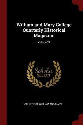 William and Mary College Quarterly Historical Magazine; Volume 27 image