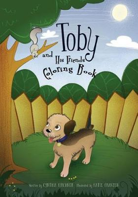 Toby and His Friends Coloring Book by Cynthia Kirchner