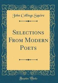 Selections from Modern Poets (Classic Reprint) by John Collings Squire image