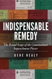 Indispensable Remedy by Gene Healy
