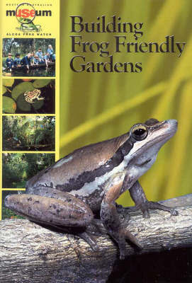 Building Frog Friendly Gardens by Ken Aplin