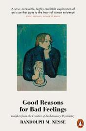 Good Reasons for Bad Feelings by Randolph M. Nesse