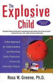 The Explosive Child: A New Approach for Understanding and Parenting Easily Frustrated Chronically Inflexible Children by Ross W. Greene image