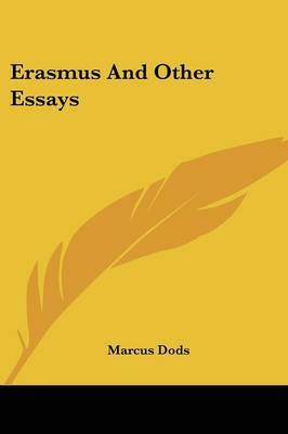 Erasmus and Other Essays by Marcus Dods image