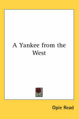 A Yankee from the West by Opie Read