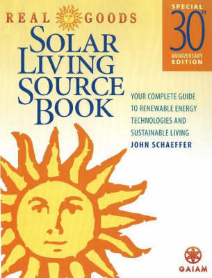 Real Goods Solar Living Source Book by John Schaeffer