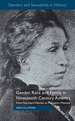 Gender, Race and Family in Nineteenth Century America image