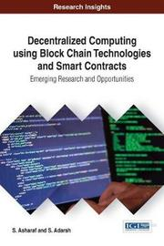 Decentralized Computing Using Block Chain Technologies and Smart Contracts by S Asharaf image