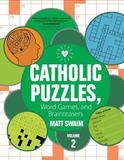 Catholic Puzzles, Word Games, and Brainteasers by Matt Swaim
