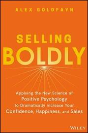 Selling Boldly by Alex Goldfayn
