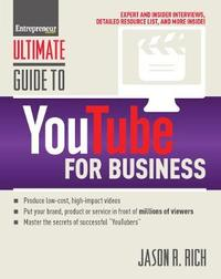 Ultimate Guide to YouTube for Business by Jason R Rich