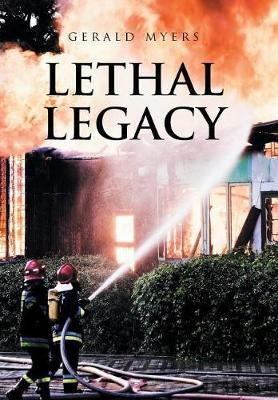 Lethal Legacy by Gerald Myers image