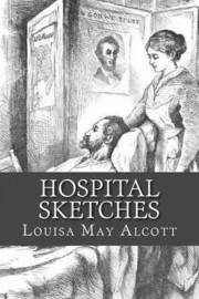 rhetorical strategies in the excerpt death of a soldier in the book hospital sketches by louisa may  Louisa may alcott's civil war experience and the commonwealth louisa may alcott the death of the soldier for the book version of hospital sketches, to be.