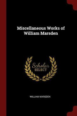 Miscellaneous Works of William Marsden by William Marsden image