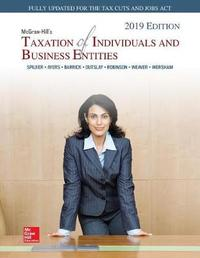 Loose Leaf for McGraw-Hill's Taxation of Individuals and Business Entities 2019 Edition by Brian C. Spilker
