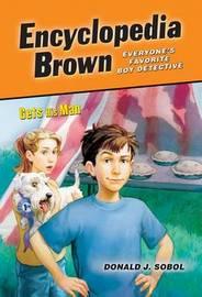 Encyclopedia Brown Gets His Man by Donald J Sobol