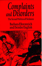 Complaints and Disorders: The Sexual Politics of Sickness by Barbara Ehrenreich image