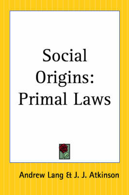 Social Origins: Primal Laws by Andrew Lang image