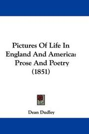Pictures Of Life In England And America: Prose And Poetry (1851) by Dean Dudley image