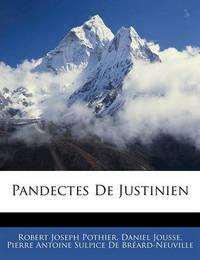 Pandectes de Justinien by Daniel Jousse