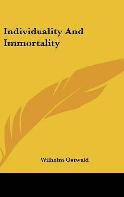 Individuality and Immortality by Wilhelm Ostwald image
