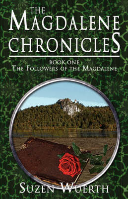 The Magdalene Chronicles - Book One by Suzen Wuerth