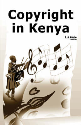 Copyright in Kenya by A. A. Okulo