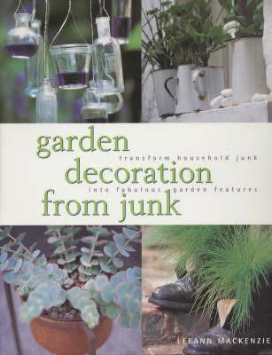 Garden Decoration from Junk by Leeann Mackenzie