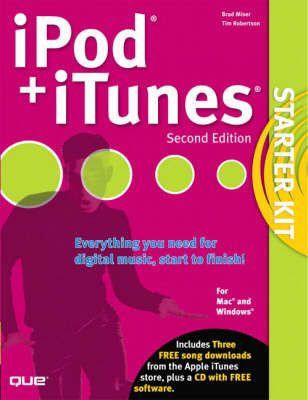 iPod and iTunes Starter Kit by Brad Miser