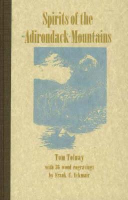 Spirits of the Adirondack Mountains by Thomas Tolnay