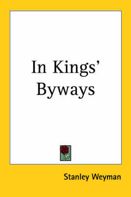 In Kings' Byways by Stanley Weyman