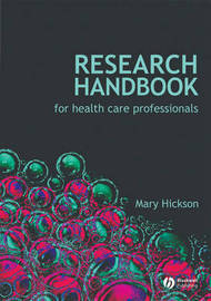 Research Handbook for Health Care Professionals by Mary Hickson