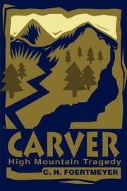 Carver: High Mountain Tragedy by C.H. Foertmeyer image