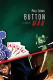 Button Man: A Novel by Paul Lyons