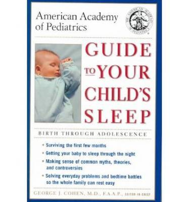 Guide to Your Child's Sleep: Birth Through Adolescence by AAP - American Academy of Pediatrics