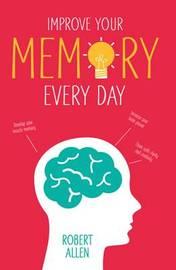Improve Your Memory by Robert Allen